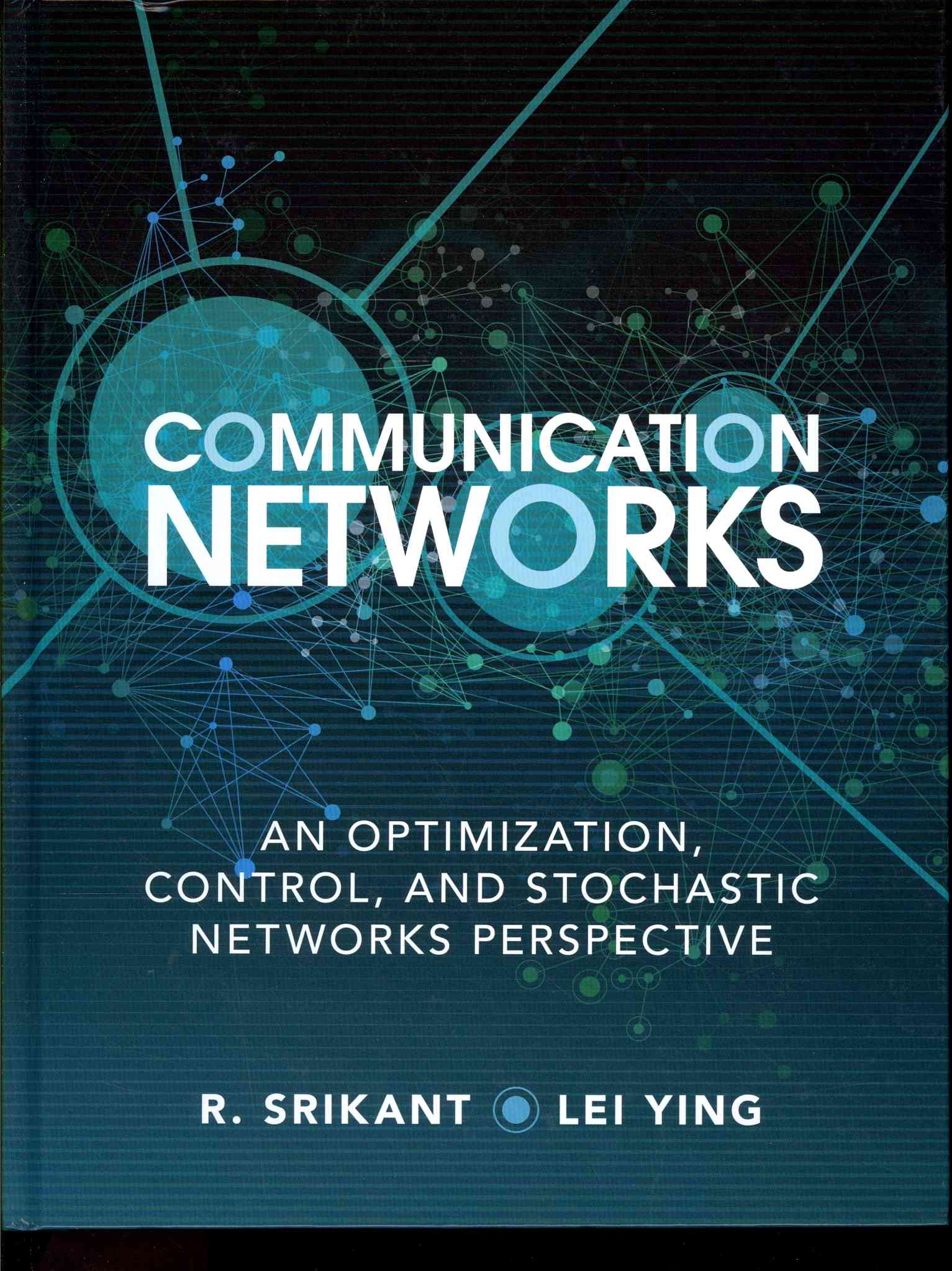 Communication Networks By Strikant, R./ Ying, Lei